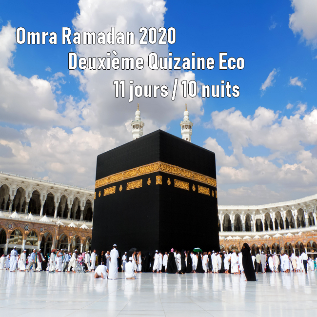 Omra Ramadan 2020 2ème quinzaine 11 jours Eco